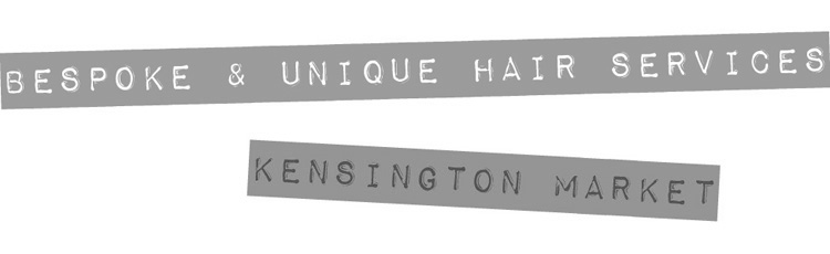 Bespoke & Unique Hair Services - Kensington Market